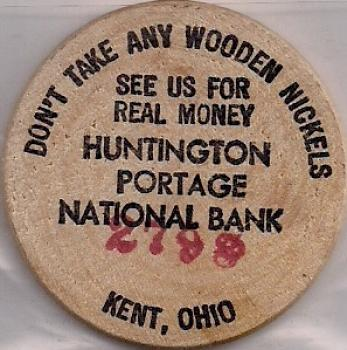 Dont Take Any Wooden Nickels See Us For Real Money Huntington
